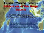 Tsunami Warning Systems Efficient use of Tide Gauge Stations