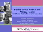 Beliefs about Health and Mental Health Traditional Native American Perspective