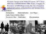 Social problems: Immigration          Industrialization     Low Wages                 Labor Unrest (Strikes, Riots)