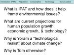 What is IPAT and how does it help frame environmental issues? What are current projections for human population growth,
