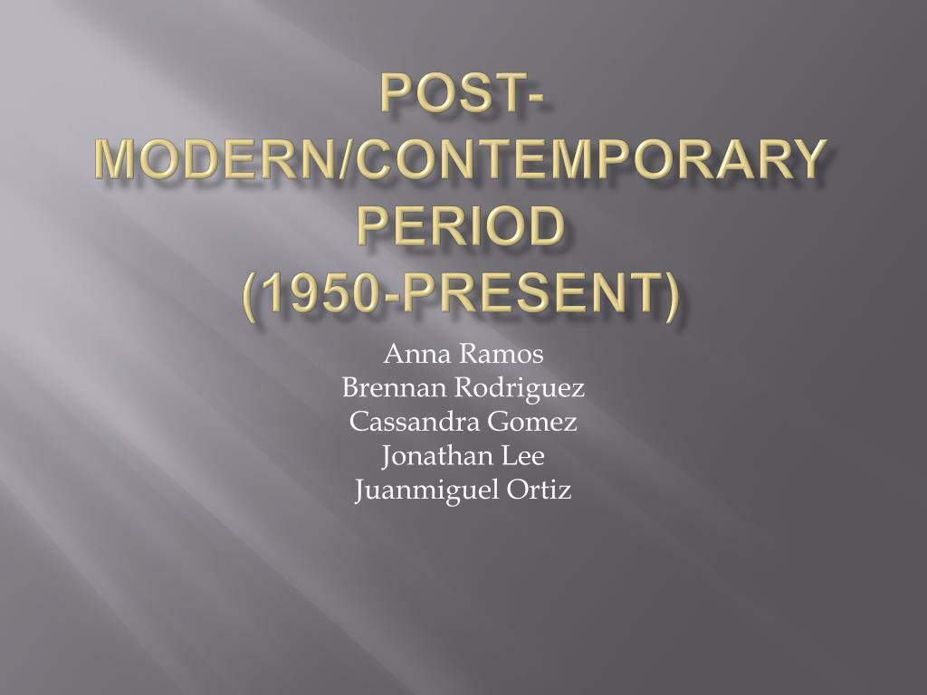 post modern contemporary period 1950 present l.