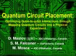 Quantum Circuit Placement: Optimizing Qubit-to-qubit Interactions through Mapping Quantum Circuits into a Physical Exper