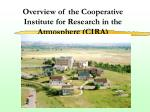 Overview of the Cooperative Institute for Research in the Atmosphere (CIRA)