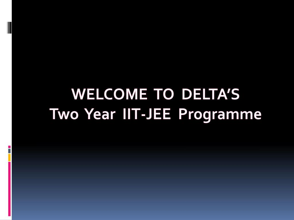 welcome to delta s two year iit jee programme l.