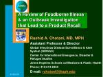 A Review of Foodborne Illness & an Outbreak Investigation that Lead to a Product Recall