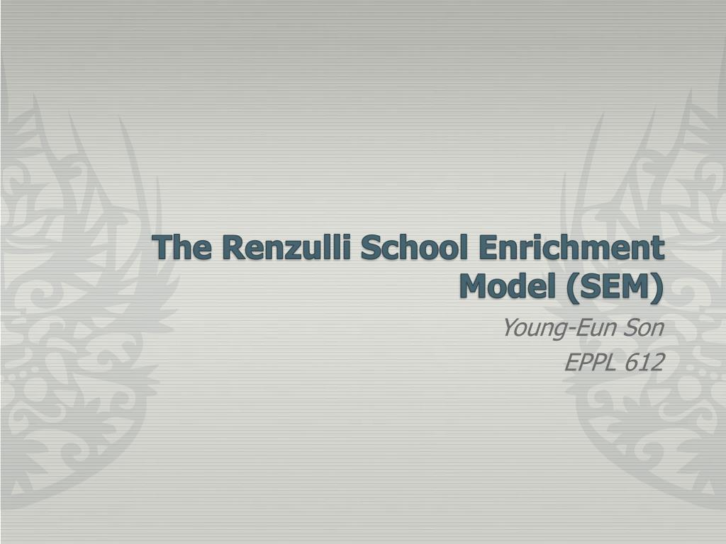 the renzulli school enrichment model sem l.
