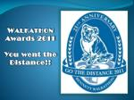 W ALKATHON Awards 2011 You went the Distance!!