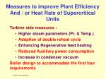 Measures to improve Plant Efficiency And / or Heat Rate of Supercritical Units