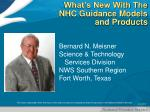 What's New With The NHC Guidance Models and Products