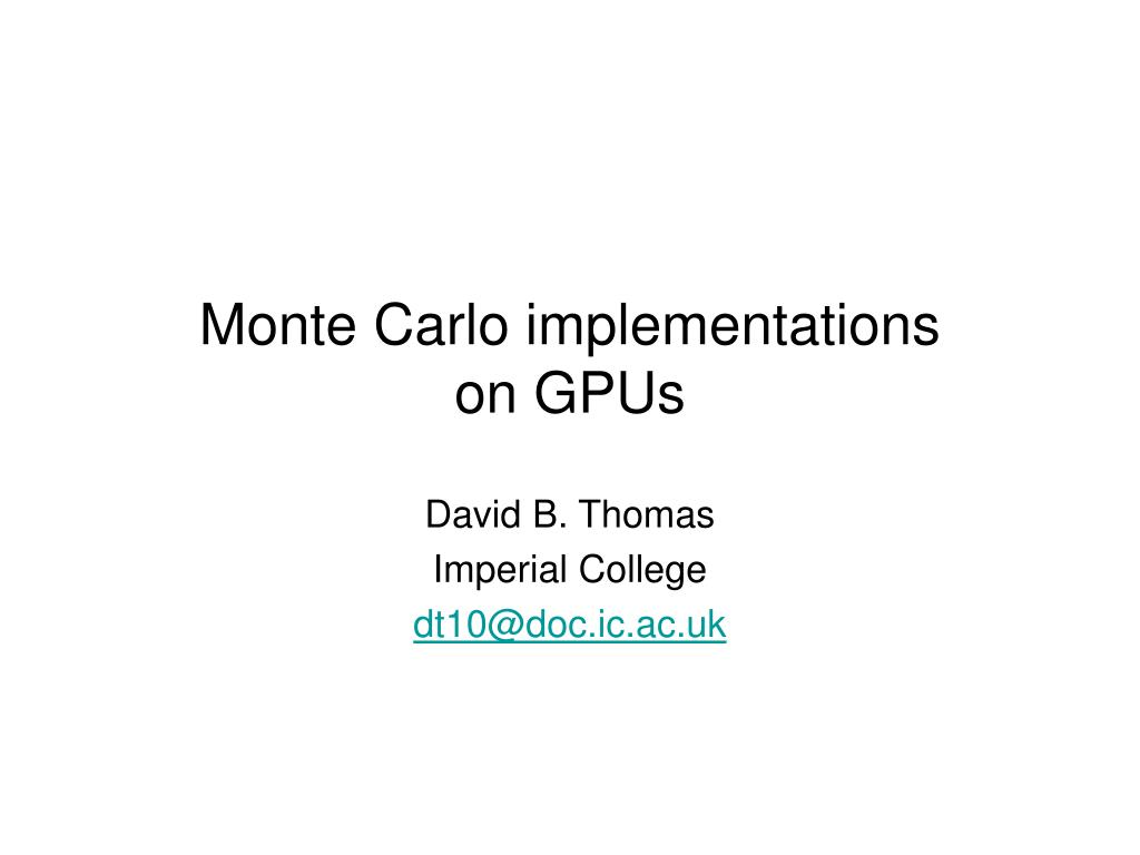 monte carlo implementations on gpus l.