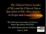 The Clinical Nurse Leader (CNL) and the Clinical Nurse Specialist (CNS): How Similar in Scope and Competencies?