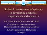 Rational management of epilepsy in developing countries: requirements and resources