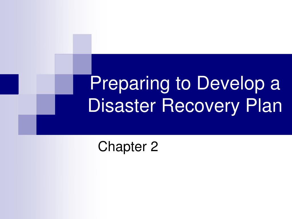 preparing to develop a disaster recovery plan l.