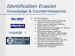 Identification Evasion Knowledge & Countermeasures