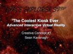 The Coolest Kiosk Ever Advanced Interactive Virtual Reality