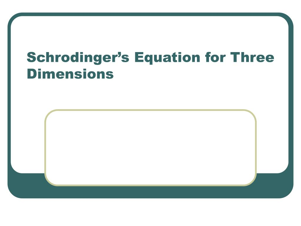 schrodinger s equation for three dimensions l.
