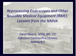 Reprocessing Endoscopes and Other Reusable Medical Equipment (RME): Lessons from the NMVA