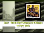 Jazz – From New Orleans to Chicago to New York