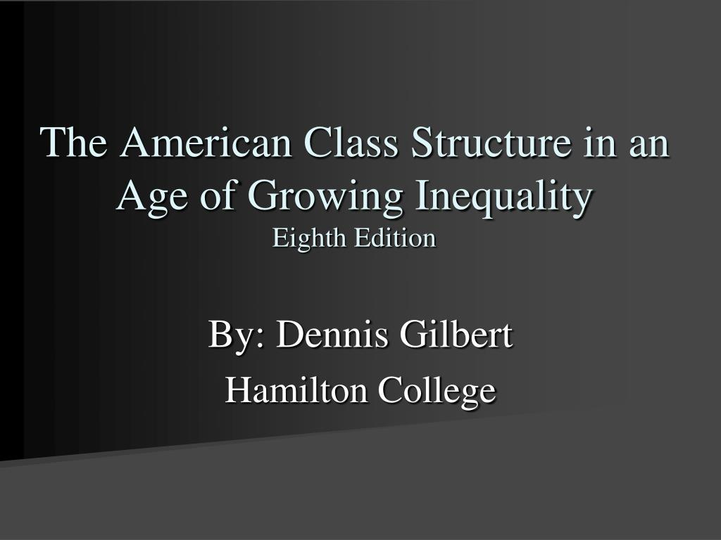 the american class structure in an age of growing inequality eighth edition l.