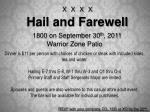 XXXX Hail and Farewell 1800 on September 30 th , 2011 Warrior Zone Patio