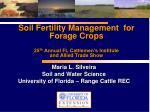Soil Fertility Management  for  Forage Crops 25 th  Annual FL Cattlemen's Institute  and Allied Trade Show