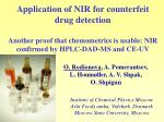 Application of NIR for counterfeit drug detection Another proof that chemometrics is usable: NIR confirmed by HPLC-DAD-M