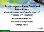 Ash Management from Coal Fired Power Plants Current Practices and Potential Impact of Proposed EPA Regulation