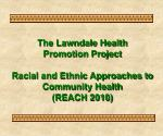 The Lawndale Health Promotion Project Racial and Ethnic Approaches to Community Health (REACH 2010)