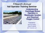 Fifteenth Annual Vail Operator Training Seminar