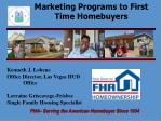 Marketing Programs to First Time Homebuyers