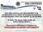 NEW EDUCATIONAL LAB: MEASUREMENT AND UNCERTAINTY EVALUATION OF NANOFLUID PARTICLE CONCENTRATION USING VOLUMETRIC FLASK M