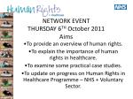 NETWORK EVENT THURSDAY 6 TH October 2011 Aims