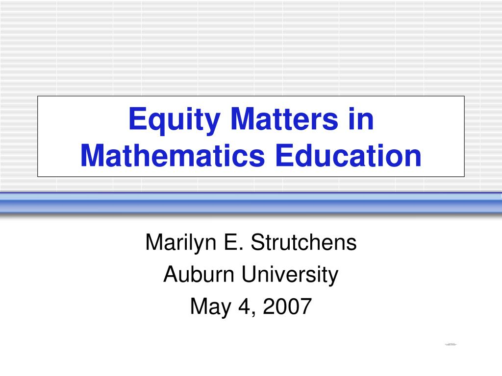 equity matters in mathematics education l.