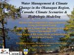 Water Management & Climate Change in the Okanagan Region, Canada: Climate Scenarios & Hydrologic Modeling