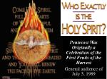 Pentecost Was Originally a Celebration of the First Fruits of the Harvest General audience of July 5, 1989