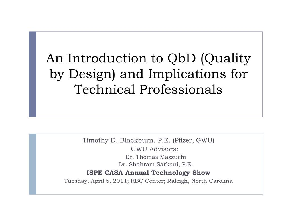 an introduction to qbd quality by design and implications for technical professionals l.