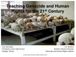 Teaching Genocide and Human Rights for the 21 st  Century