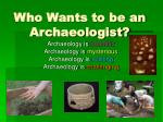 Who Wants to be an Archaeologist?