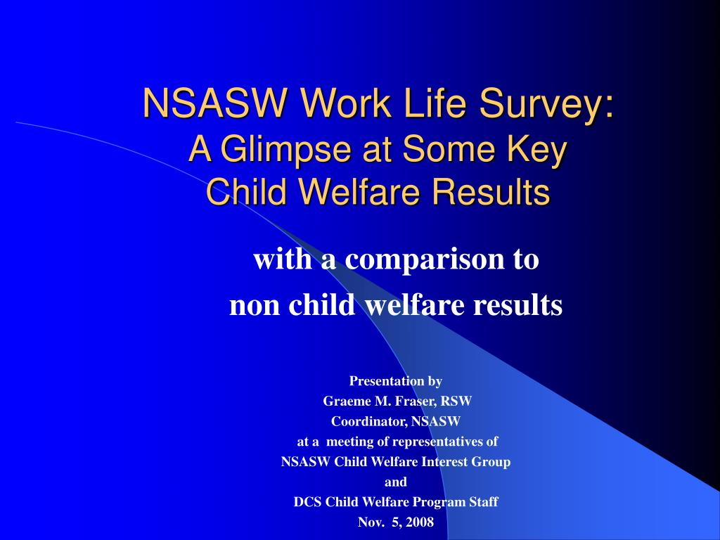 nsasw work life survey a glimpse at some key child welfare results l.