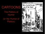 CARTOONS The Politics of Humor  (or the Humor of Politics)