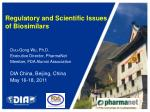 Regulatory and Scientific Issues  of Biosimilars