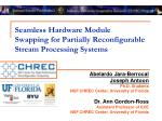 Seamless Hardware Module Swapping for Partially Reconfigurable Stream Processing Systems