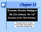 Economic Decision Making in the 21 st Century