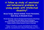 A follow up study of emotional and behavioural problems in young people with intellectual disability*