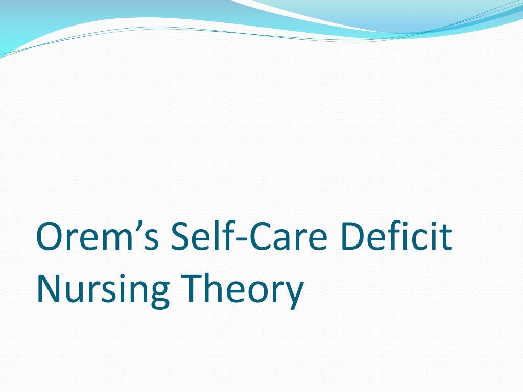 orem s self care deficit nursing theory l.