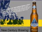 New Century Brewing: