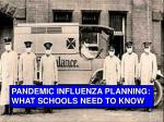 PANDEMIC INFLUENZA PLANNING: WHAT SCHOOLS NEED TO KNOW