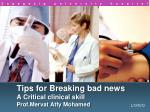 Tips for Breaking bad news A Critical clinical skill Prof.Mervat Atfy  Mohamed