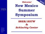 Welcome! New Mexico Summer Symposium SREB/ HSTW & Schlechty Center