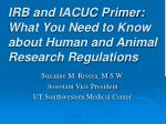 IRB and IACUC Primer: What You Need to Know about Human and Animal Research Regulations